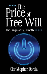 The Price Of Free Will by Christopher Dorda
